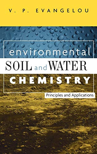9780471165156: Environmental Soil and Water Chemistry: Principles and Applications