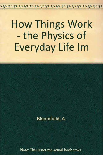 9780471165170: How Things Work - the Physics of Everyday Life (Instructor's Manual)