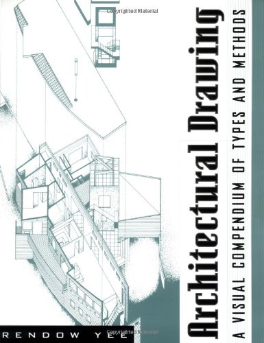 9780471165736: Architectural Drawing: A Visual Compendium of Types and Methods (1st edition)