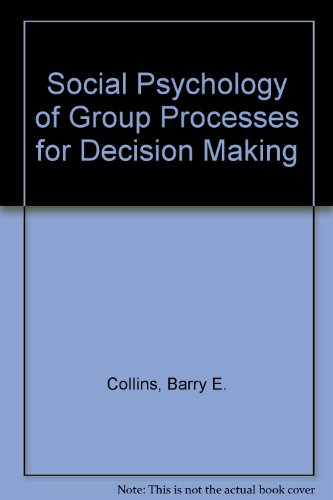 9780471165811: Social Psychology of Group Processes for Decision Making