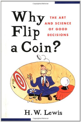 9780471165972: Why Flip a Coin?: The Art and Science of Good Decisions