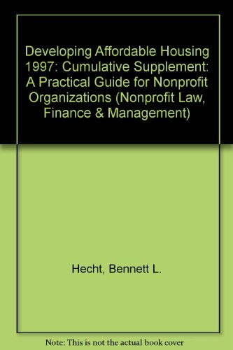 9780471167129: Developing Affordable Housing, 1997 Cumulative Supplement: A Practical Guide for Nonprofit Organizations (Nonprofit Law, Finance, and Management Series)