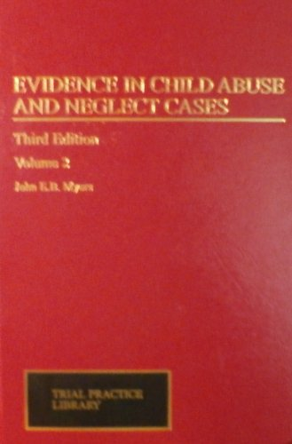 9780471167532: Evidence in Child Abuse and Neglect Cases (Trial Practice Library , Vol 2)