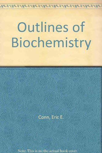 Outlines of Biochemistry: Eric E. Conn;