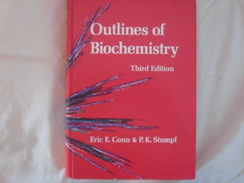 Outlines of biochemistry: Conn, Eric E