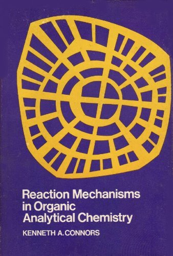 Reaction Mechanisms in Organic Analytical Chemistry;: Connors, Kenneth,
