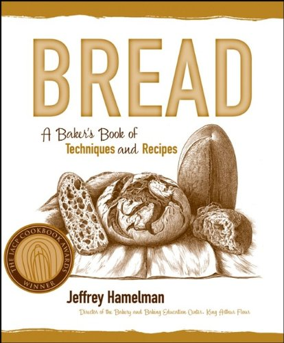 Bread, A Baker's Book of Techniques and Recipes