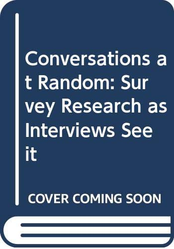 9780471168690: Conversations at Random: Survey Research as Interviews See it