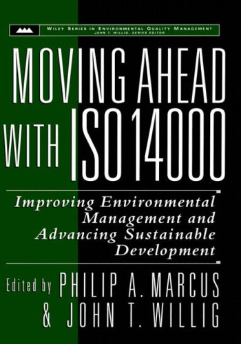 9780471168775: Moving Ahead with ISO 14000: Improving Environmental Management and Advancing Sustainable Development (Wiley Series in Environmental Quality Management)