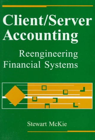 9780471168829: Client/Server Accounting: Reengineering Financial Systems