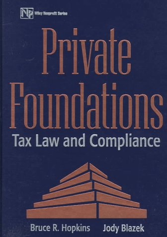 9780471168928: Private Foundations: Tax Law and Compliance (Wiley Nonprofit Law, Finance, and Management)
