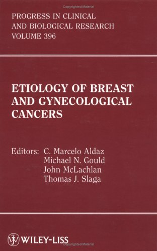 Etiology of Breast and Gynecological Cancers: C. Marcelo Aldaz,