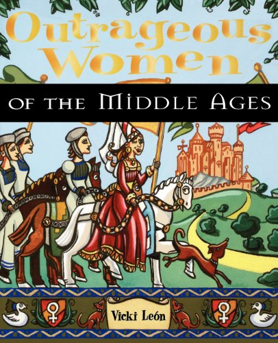 Outrageous Women of the Middle Ages: León, Vicki