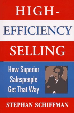 9780471170341: High-Efficiency Selling: How Superior Salespeople Get That Way