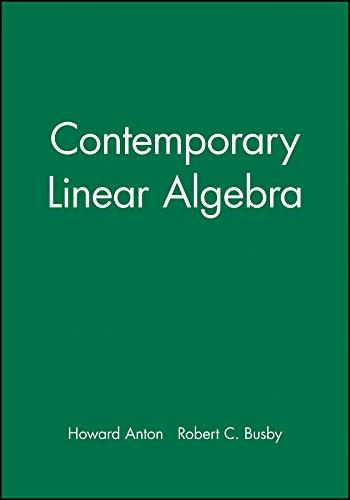 Contemporary Linear Algebra, Student Solutions Manual: Howard Anton