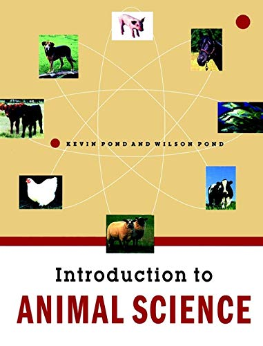 Introduction to Animal Science: Pond, Wilson G.;Pond, K. R.;Pond, Kevin R.