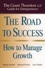 9780471172451: The Road to Success: How to Manage Growth: The Grant Thorton LLP Guide for Entrepreneurs