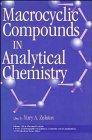 Macrocyclic Compounds in Analytical Chemistry: Yu A. Zolotov (Editor)