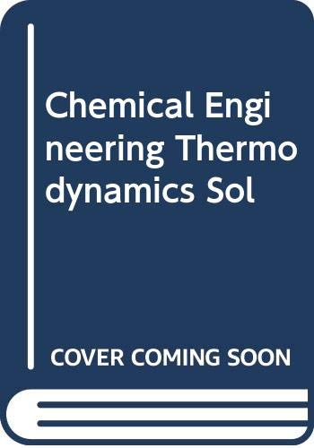 9780471172703: Chemical Engineering Thermodynamics Sol