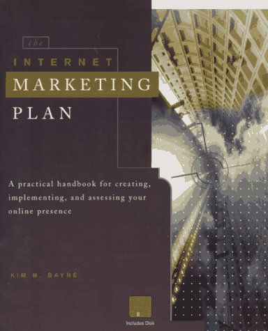 The Internet Marketing Plan: Kim M. Bayne