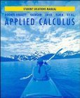 Applied Calculus for Business, Life, and Social Sciences, Student Solutions Manual (0471173517) by Hughes-Hallett, Deborah; Gleason, Andrew M.; Lock, Patti Frazer; Flath, Daniel E.; Gordon, Sheldon P.; Lomen, David O.; Lovelock, David; McCallum,...