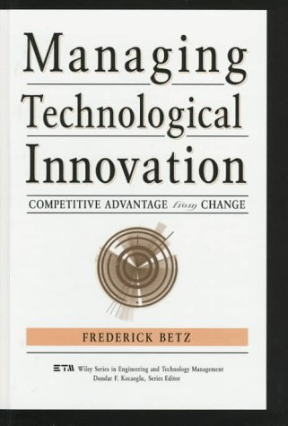9780471173809: Managing Technological Innovation: Competitive Advantage from Change (Wiley Series in Engineering and Technology Management)