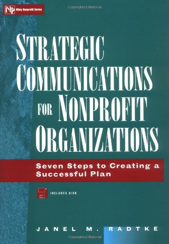 9780471174646: Strategic Communications for Nonprofit Organizations: Seven Steps to Creating a Successful Plan (Wiley Nonprofit Law, Finance and Management Series)