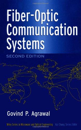 Fiber-Optic Communication Systems (Wiley Series in Microwave: G. P. Agrawal,