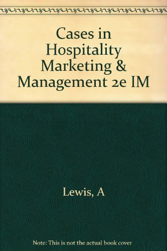 Instructor's Manual to Accompany Cases in Hospi-: Lewis, Robert
