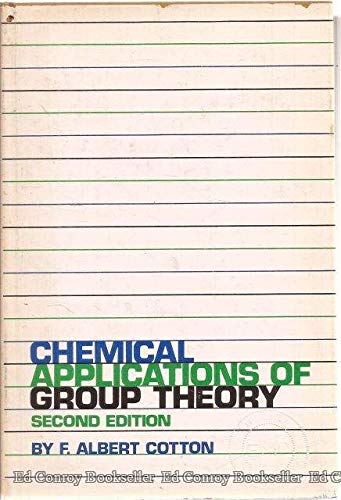 Chemical Applications of Group Theory. 2nd Ed.: Cotton, F. Albert