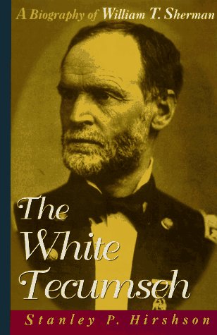 9780471175780: The White Tecumseh: A Biography of General William T. Sherman