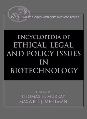 9780471176121: Encyclopedia of Ethical, Legal, and Policy Issues in Biotechnology (2 Volume Set)
