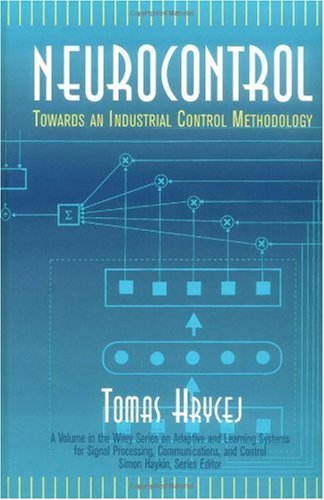 9780471176282: Neurocontrol: Towards Industrial Control Methodology (Adaptive and Learning Systems for Signal Processing, Communications and Control Series)