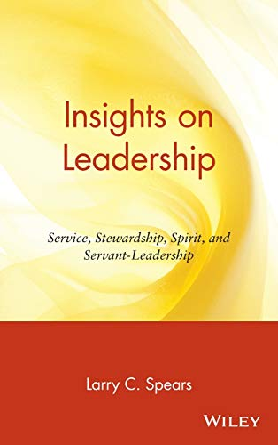 Insights on Leadership: Service, Stewardship, Spirit and Servant Leadership (Hardback)