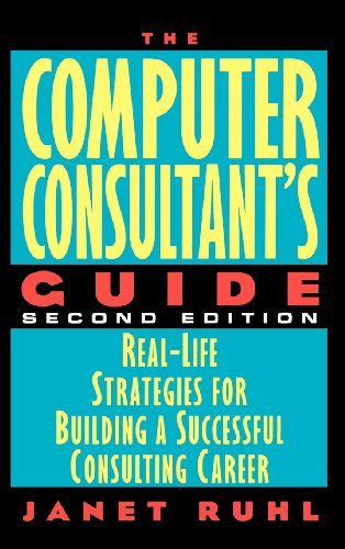 9780471176497: The Computer Consultant's Guide: Real-life Strategies for Building a Successful Consulting Career