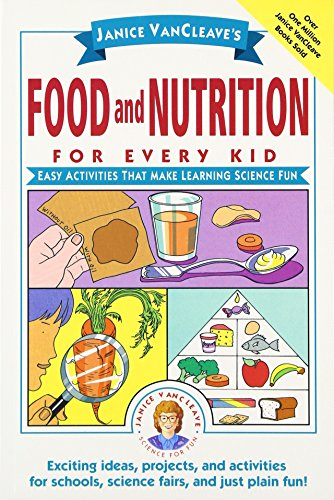 9780471176657: Janice Vancleave's Food and Nutrition for Every Kid: Easy Activities That Make Learning Science Fun