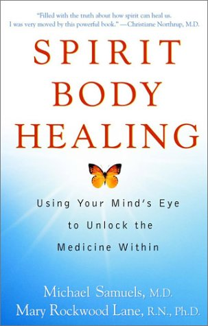 9780471176749: Spirit Body Healing: Using Your Mind's Eye to Unlock the Medicine Within