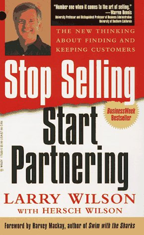 9780471176886: Stop Selling, Start Partnering: The New Thinking About Finding and Keeping Customers