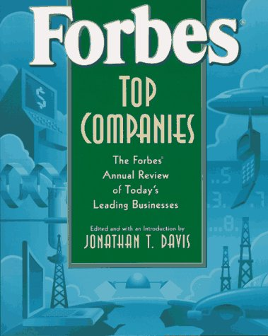 Forbes Top Companies: The Forbes Annual Review: Editor-Jonathan T. Davis;