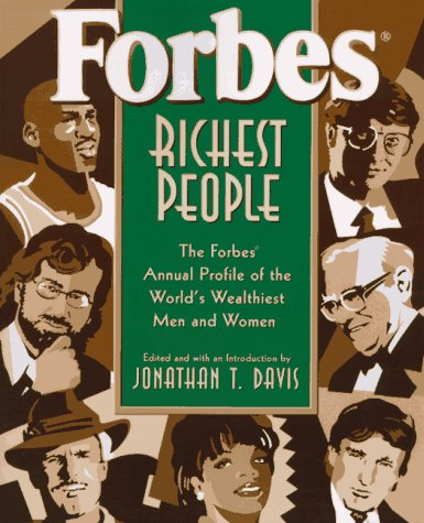 Forbes Richest People: The Forbes Annual Profile: Editor-Jonathan T. Davis;
