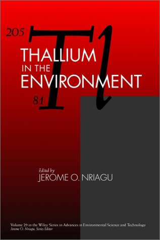 9780471177555: Thallium in the Environment (Advances in Environmental Science and Technology)