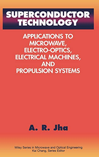 Superconductor Technology: Applications to Microwave, Electro-Optics, Electrical: A. R. Jha