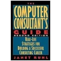 9780471177869: The Computer Consultant's Guide: Real-Life Strategies for Building a Successful Consulting Career