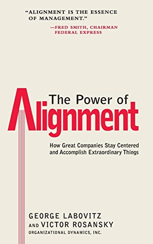 The Power of Alignment: How Great Companies: George Labovitz, Victor