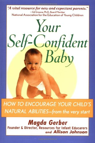 9780471178835: Your Self-Confident Baby: How to Encourage Your Child's Natural Abilities -- From the Very Start