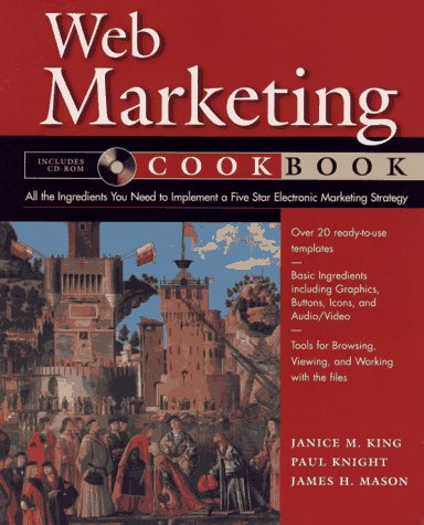 Web Marketing Cookbook (0471179116) by King, Janice M.; Knight, Paul; Mason, James H.