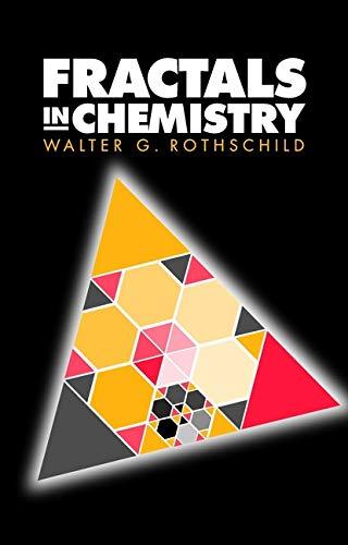 Fractals in Chemistry: Walter G. Rothschild
