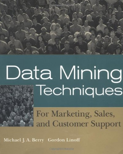 9780471179801: Data Mining Techniques: For Marketing, Sales, and Customer Support