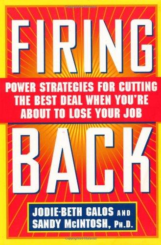 Firing Back : Power Strategies for Cutting: Jodie-Beth Galos; Sandy