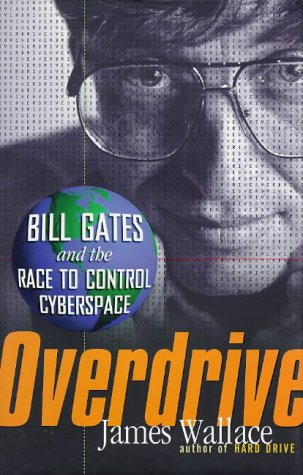9780471180418: Overdrive: Bill Gates and the Race to Control Cyberspace
